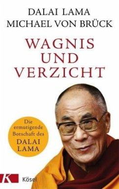 Wagnis und Verzicht - Dalai Lama XIV.;Brück, Michael von
