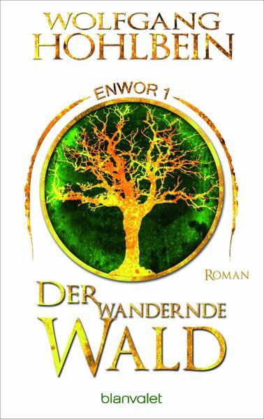 Der wandernde Wald / Enwor Bd.1