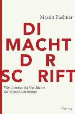 Die Macht der Schrift - Puchner, Martin