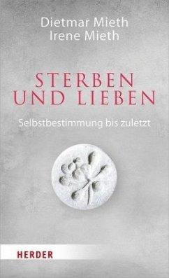 Sterben und Lieben - Mieth, Dietmar;Mieth, Irene