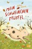Mein Schweinchen Trüffel / Die-kleine-Tier-Reihe Bd.1