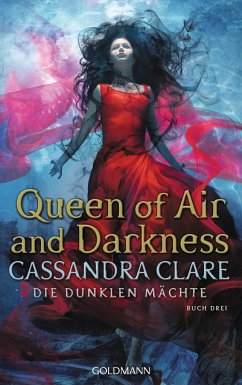 Queen of Air and Darkness / Die dunklen Mächte Bd.3 - Clare, Cassandra
