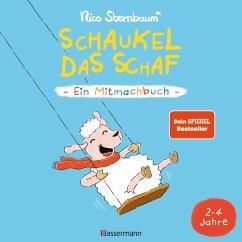 Schaukel das Schaf - Ein Mitmachbuch. Für Kinder von 2 bis 4 Jahren - Sternbaum, Nico