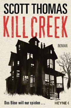 Kill Creek - Thomas, Scott