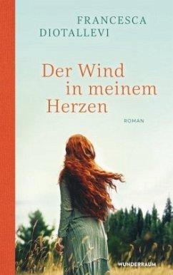 Der Wind in meinem Herzen - Diotallevi, Francesca