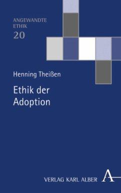 Ethik der Adoption - Theißen, Henning