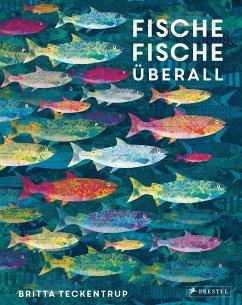 Fische, Fische überall - Teckentrup, Britta