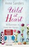 Willkommen im Hotel der Herzen / Wild at Heart Bd.1