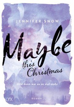 Maybe this Christmas - Und dann war es so viel mehr / Colorado Ice Bd.3 - Snow, Jennifer