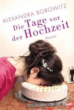Die Tage vor der Hochzeit - Borowitz, Alexandra