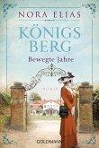 Königsberg. Bewegte Jahre / Königsberg-Saga Bd.2