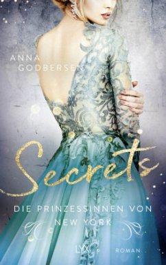 Secrets / Die Prinzessinnen von New York Bd.4 - Godbersen, Anna