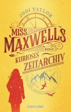 Miss Maxwells kurioses Zeitarchiv - Taylor, Jodi
