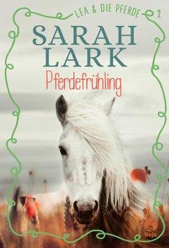 Pferdefrühling / Lea und die Pferde Bd.2 - Lark, Sarah