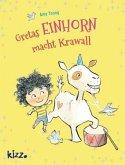 Gretas Einhorn macht Krawall / Greta und Drops Bd.2