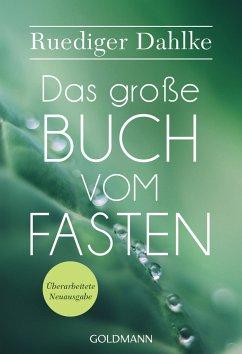 Das große Buch vom Fasten - Dahlke, Ruediger