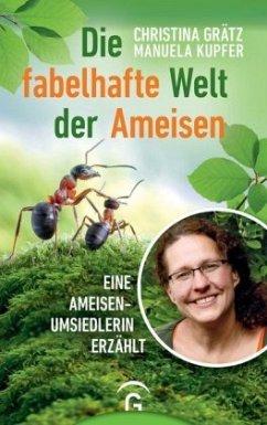 Die fabelhafte Welt der Ameisen - Grätz, Christina;Kupfer, Manuela