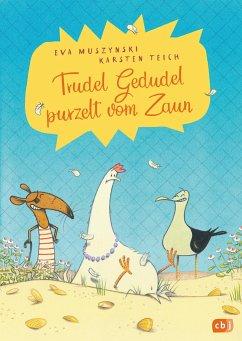 Trudel Gedudel purzelt vom Zaun / Trudel Gedudel Bd.1 - Muszynski, Eva;Teich, Karsten
