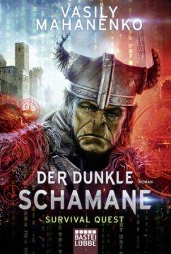 Survival Quest: Der dunkle Schamane - Mahanenko, Vasily