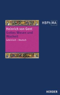 Gottes Wesen und Washeit / Herders Bibliothek der Philosophie des Mittelalters (HBPhMA) .45 - Heinrich von Gent