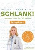 Schlank! und gesund mit der Doc Fleck Methode - Das Kochbuch