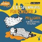 Entspannung für Kinder. Melodien zum Einschlafen und Träumen, 1 Audio-CD
