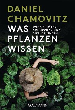 Was Pflanzen wissen - Chamovitz, Daniel