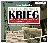 Der geplante Krieg - Wie Hitler Deutschland in den Zweiten Weltkrieg führte, 1 Audio-CD