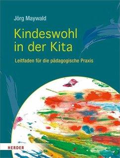 Kindeswohl in der Kita - Maywald, Jörg