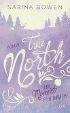 Ein Moment für immer / True North Bd.5