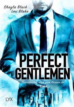 Präsidenten sind zum Küssen da / Perfect Gentlemen Bd.5 - Black, Shayla
