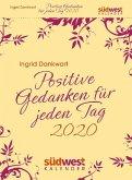 Positive Gedanken für jeden Tag 2020 Tagesabreißkalender