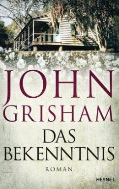 Das Bekenntnis - Grisham, John