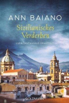 Sizilianisches Verderben / Luca Santangelo Bd.3 - Baiano, Ann