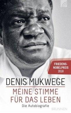 Meine Stimme für das Leben - Mukwege, Denis; Akerlund, Berthild