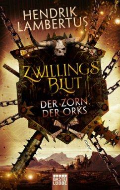Der Zorn der Orks / Zwillingsblut Bd.3 - Lambertus, Hendrik