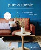 pure & simple: Achtsam wohnen - besser leben