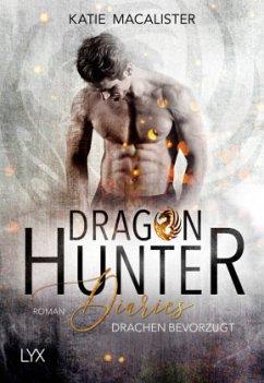 Drachen bevorzugt / Dragon Hunter Diaries Bd.1 - MacAlister, Katie