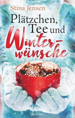 Plätzchen, Tee und Winterwünsche - Jensen, Stina
