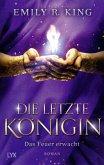 Das Feuer erwacht / Die letzte Königin Bd.2