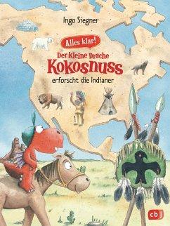 Der kleine Drache Kokosnuss erforscht die Indianer / Der kleine Drache Kokosnuss - Alles klar! Bd.2 - Siegner, Ingo