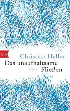 Das unaufhaltsame Fließen - Haller, Christian