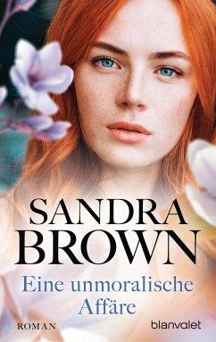 Eine unmoralische Affäre - Brown, Sandra