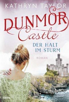 Der Halt im Sturm / Dunmor Castle Bd.2 - Taylor, Kathryn