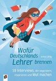 Wofür Deutschlands Lehrer brennen