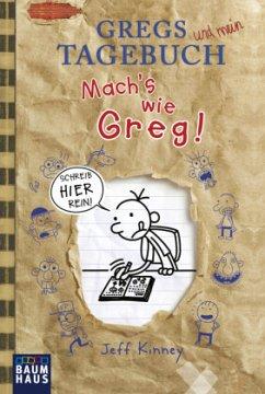 Gregs Tagebuch - Mach's wie Greg! - Kinney, Jeff