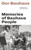 Our Bauhaus - Memories of Bauhaus People