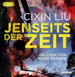 Jenseits der Zeit / Trisolaris-Trilogie Bd.3 (3 MP3-CDs) - Liu, Cixin