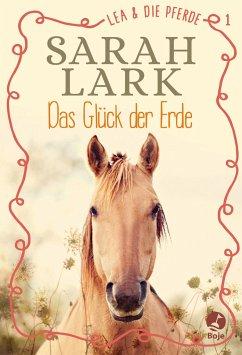 Das Glück der Erde / Lea und die Pferde Bd.1 - Lark, Sarah