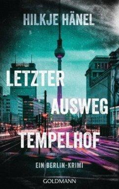 Letzter Ausweg Tempelhof / Alexandra Gode Bd.2 - Hänel, Hilkje